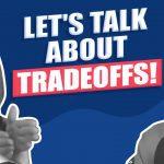 business tradeoffs